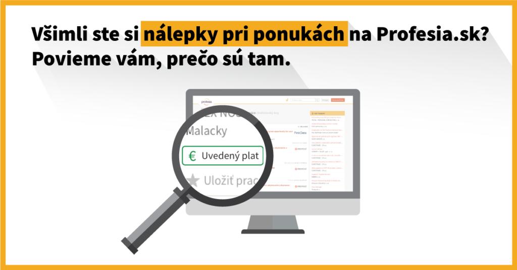 Všimli ste si nálepky pri ponukách na Profesia.sk? Povieme vám, prečo sú tam