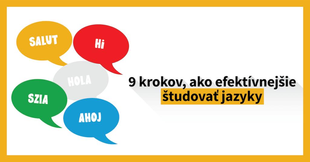 9 krokov, ako efektívnejšie študovať jazyky