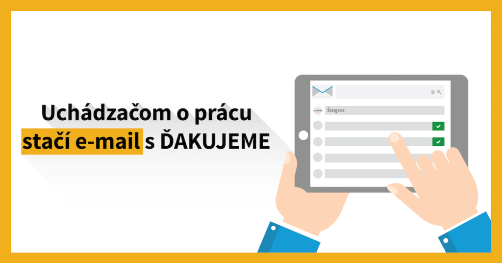 Uchádzačom o prácu stačí e-mail s prostým ĎAKUJEME