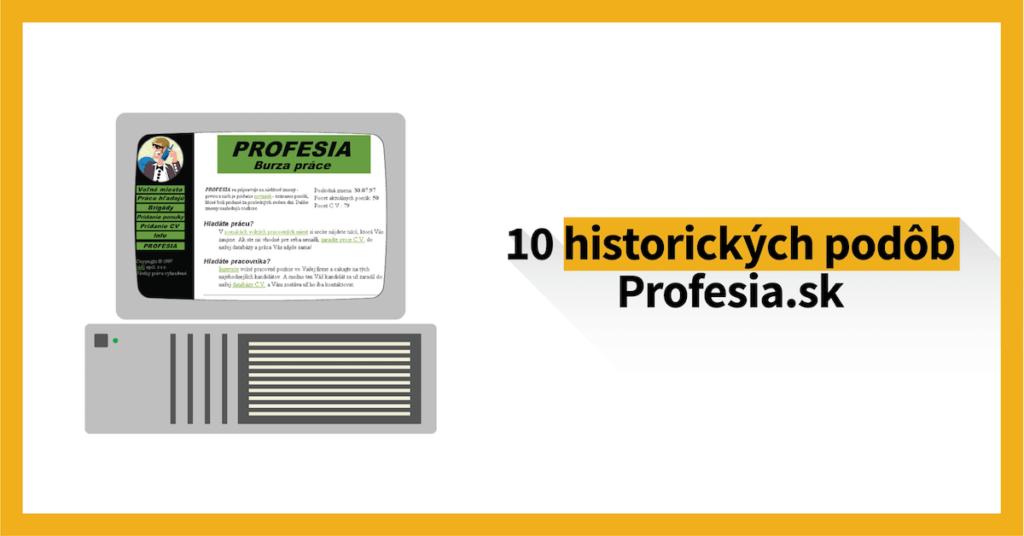 10 historických podôb Profesia.sk. Spomínate si, odkedy ju používate vy?