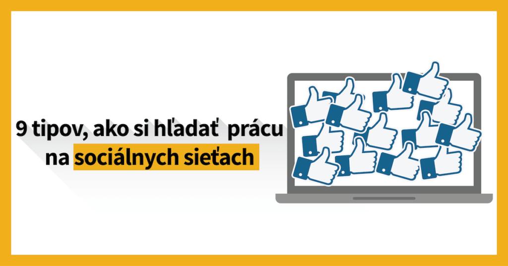 9 tipov, ako si hľadať prácu na sociálnych sieťach