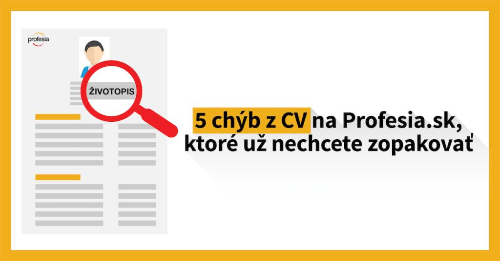5 chýb z CV na Profesia.sk, ktoré už nikdy nechcete zopakovať