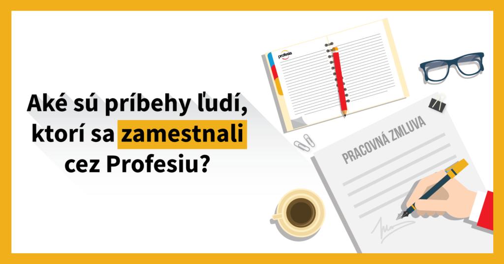 Aké sú príbehy ľudí, ktorí sa zamestnali cez Profesiu?