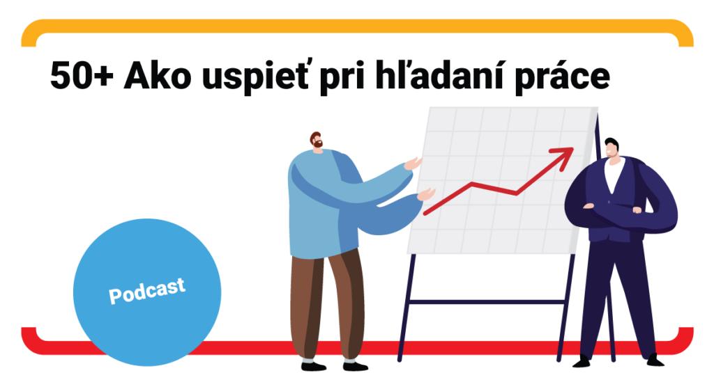 PODCAST: Rady a tipy, ako uspieť pri hľadaní práce, ak ste 50+