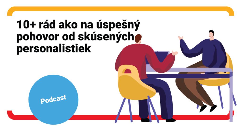 Dve skúsené personalistky vám poradia, ako zanechať dobrý dojem na pohovore v akejkoľvek situácii (podcast)