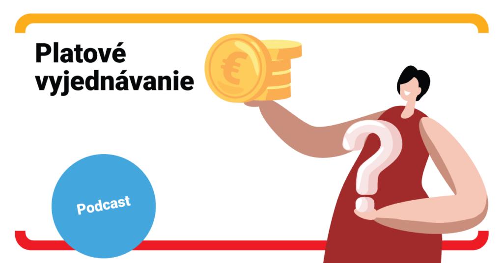 PODCAST: Aký je recept na úspešné vyjednávanie o plate?