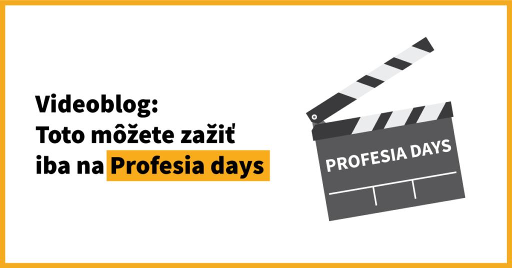 Videoblog: Toto môžete zažiť iba na Profesia days