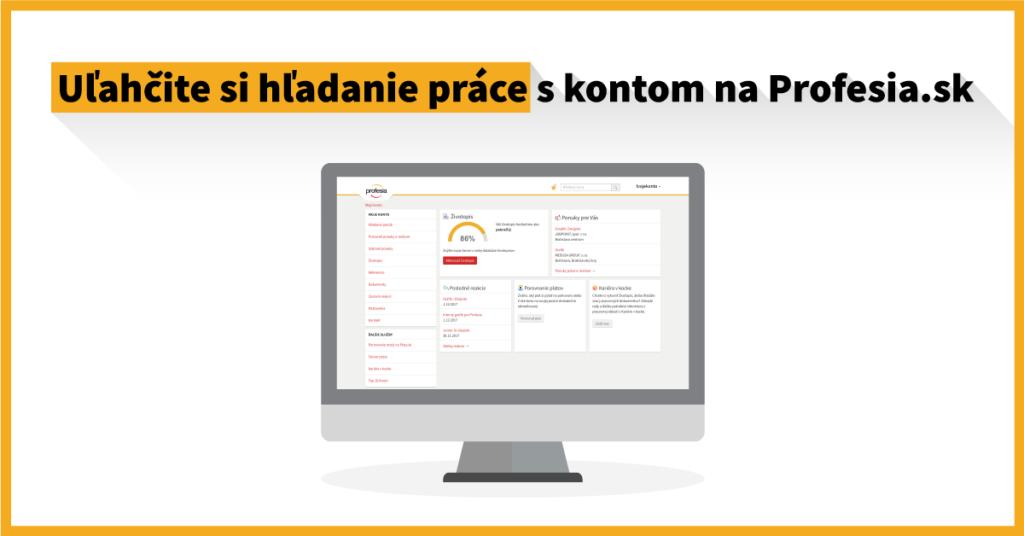 Uľahčite si hľadanie práce s kontom na Profesia.sk