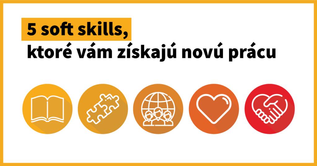 5 soft skills, ktoré vám získajú novú prácu