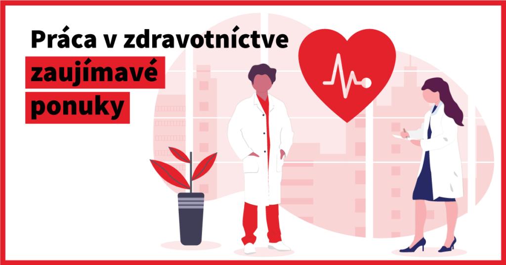 Zlepšujte kvalitu života druhým – pracujte v zdravotníctve