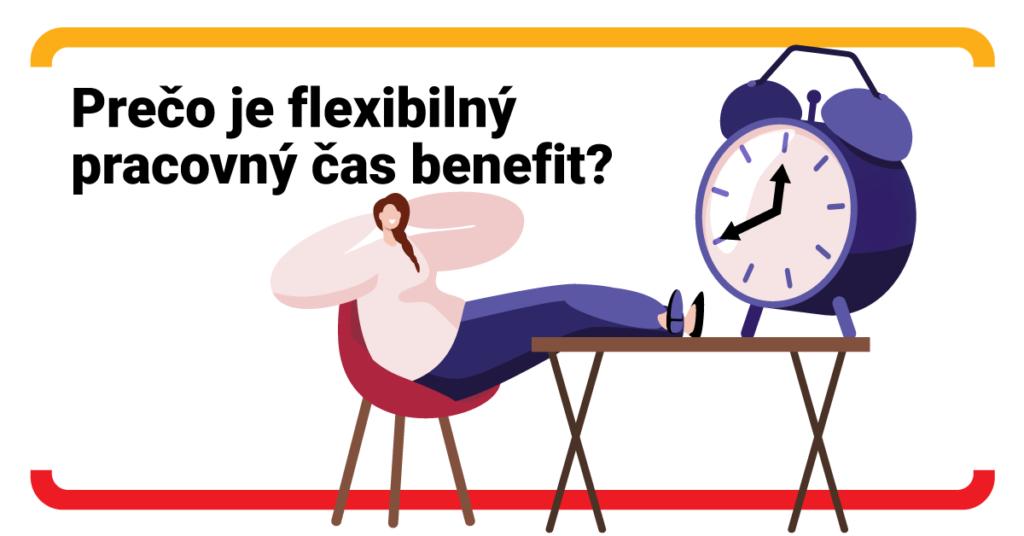 Flexibilný pracovný čas: Čo to znamená a prečo by ste ho mali chcieť aj vy?
