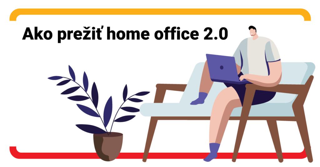 Home office pre pokročilých: Ako prežiť prácu z domu aj po roku pandémie