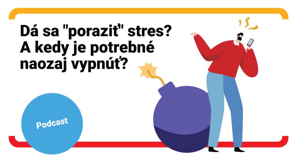 Dá sa poraziť stres? A kedy je potrebné naozaj vypnúť? (podcast)