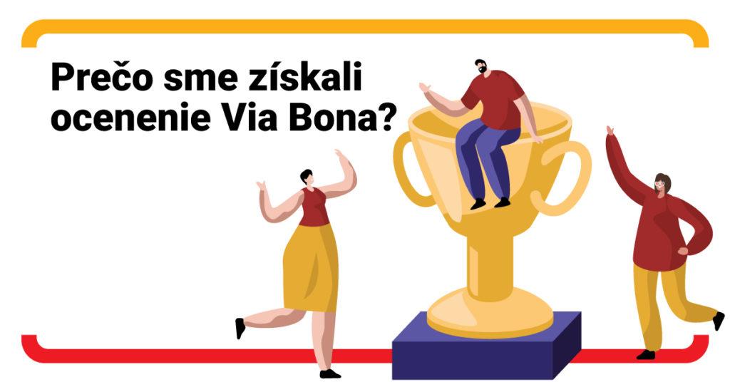 Prečo sme získali ocenenie Via Bona a stali sme sa Zodpovednou firmou?